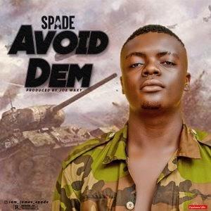 [Music] Spade - Avoid Dem