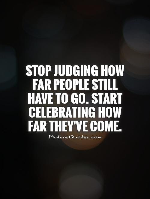 Who Are You To Judge People Without Knowing Them Picture Quotes