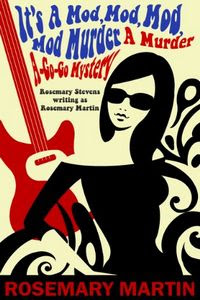 It's A Mod, Mod, Mod, Mod Murder by Rosemary Martin
