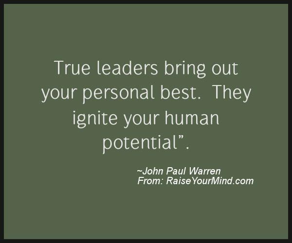Motivational Inspirational Quotes True Leaders Bring Out Your