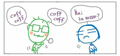 coff coff coff coff Hai la tosse?