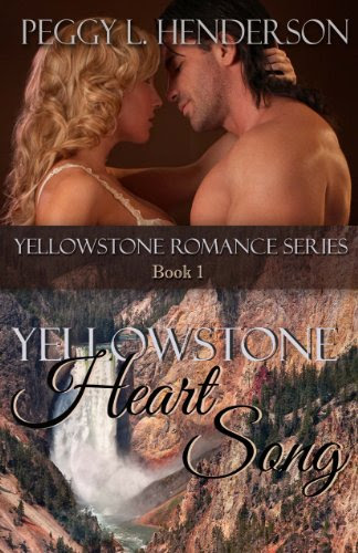 Yellowstone Heart Song (Yellowstone Romance Series Book 1) by Peggy L Henderson
