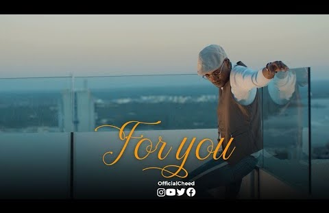Download or Watch(Official Video) Cheed ft Marioo - For you