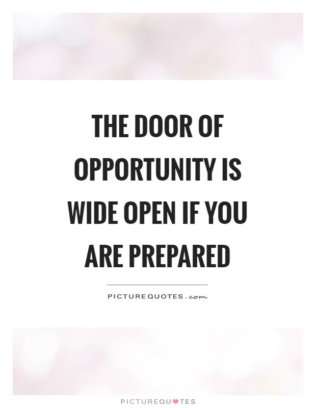 The Door Of Opportunity Is Wide Open If You Are Prepared Picture