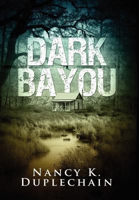 Dark Bayou (Dark Trilogy, #1)
