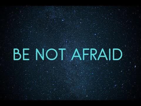 Be not afraid Lyrics By: Himig Heswita