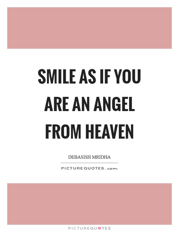 Smile As If You Are An Angel From Heaven Picture Quotes