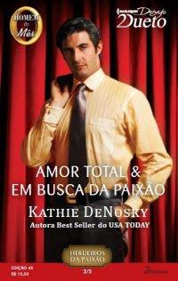AMOR TOTAL & EM BUSCA DA PAIXÃO
