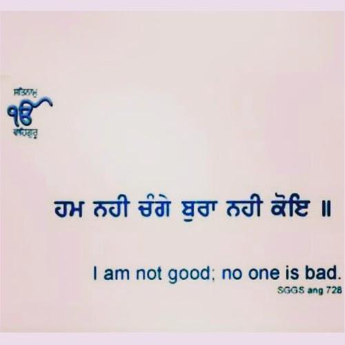 I Am Not Good No One Is Bad Waheguru Gurbani Quotes