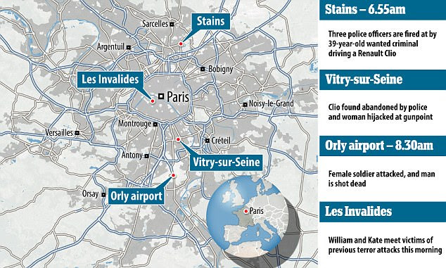 The man opened fire on three police officers in Stains, in the north of Paris, at 6.55am. He fled in a Renault Clio, which was found in Vitry-sur-Seine, where a woman's car was stolen at gunpoint. He was shot dead after grabbing a soldier's gun at Orly airport at 8.30am