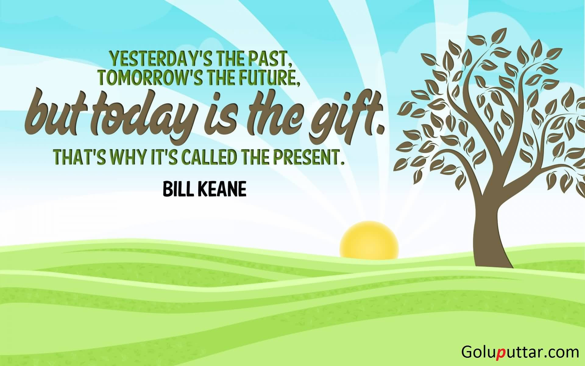 Cool Past Quote Every New Day Is A Gift From God Photos And Ideas