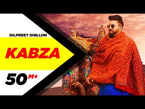 Dilpreet Dhillon | Kabza (Official Video) | Ft Gurlej Akhtar | Desi Crew | Latest Punjabi Songs 2020