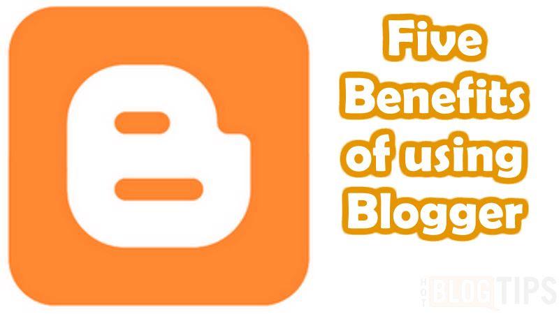 Benefits of Blogger