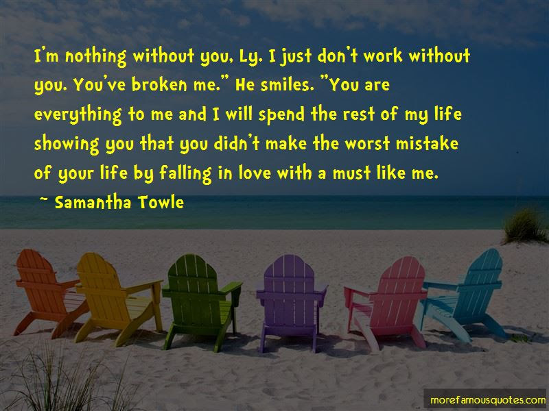 Nothing Without You Quotes Top 58 Quotes About Nothing Without You