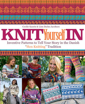Knit Yourself In by Cecilie Kaurin & Linn Bryhn Jacobsen