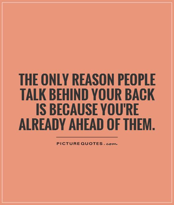 Talking Behind My Back Quotes Sayings Talking Behind My Back