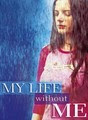 My Life Without Me | filmes-netflix.blogspot.com