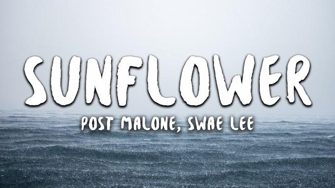Post Malone, Swae Lee - Sunflower (Lyrics) (Spider-Man: Into the Spider-Verse) - Post Malone, Swae Lee Lyrics