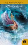 C. S. Lewis: Narnia Krónikái – A Hajnalvándor útja