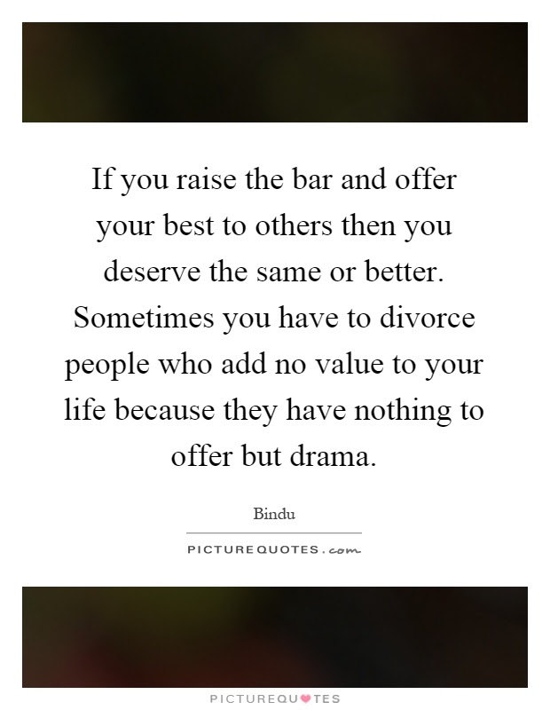 If You Raise The Bar And Offer Your Best To Others Then You
