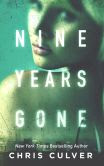 Book Cover Image. Title: Nine Years Gone, Author: Chris Culver