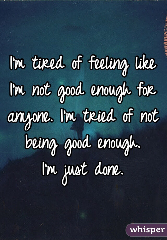 No Matter What I Do Itll Never Be Good Enough Relationship
