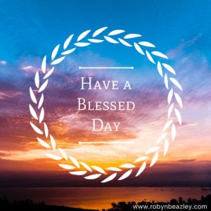 Have A Blessed Day Robyn Beazley Enthusiasm Expert