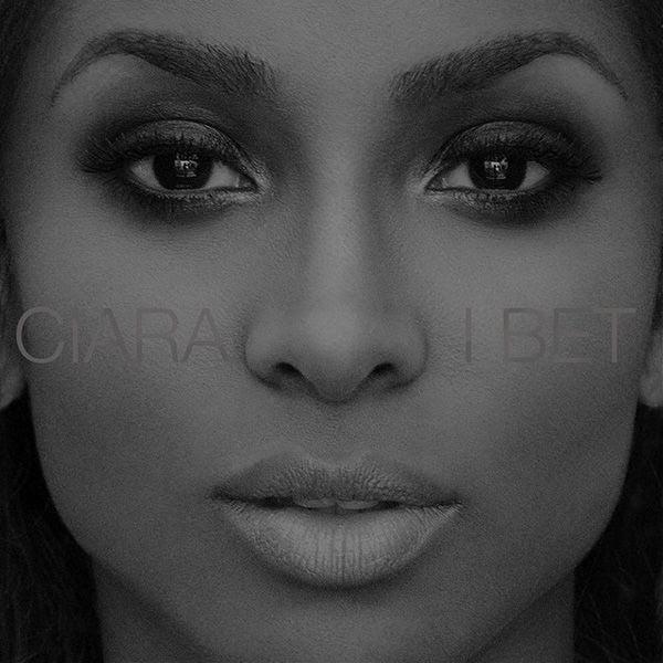 Ciara : I Bet (Single Cover) photo ciara-i-bet1.jpg
