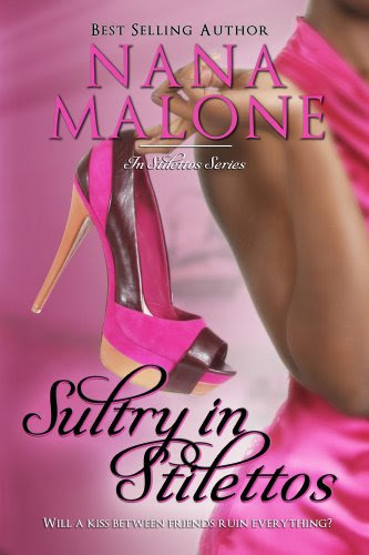 Sultry in Stilettos (A Sultry Contemporary Romance) by Nana Malone