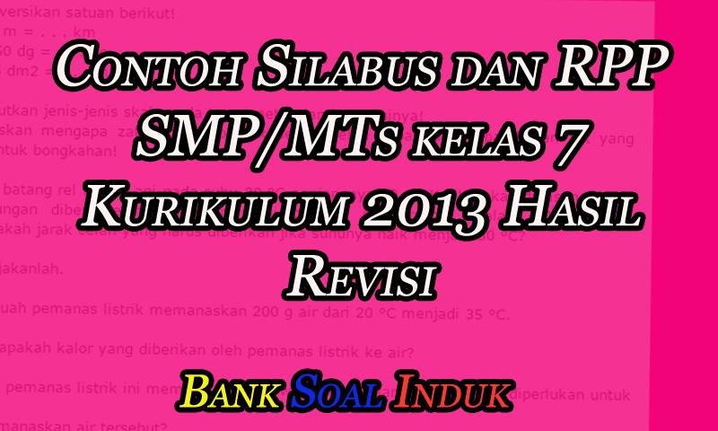 Contoh Silabus dan RPP SMP/MTs kelas 7 Kurikulum 2013 Hasil Revisi