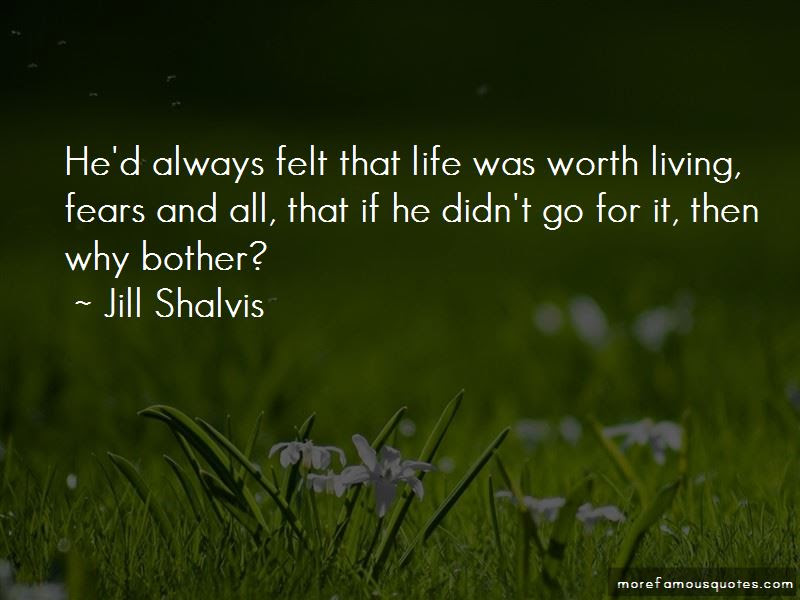 Quotes About Why Life Is Worth Living Top 13 Why Life Is Worth
