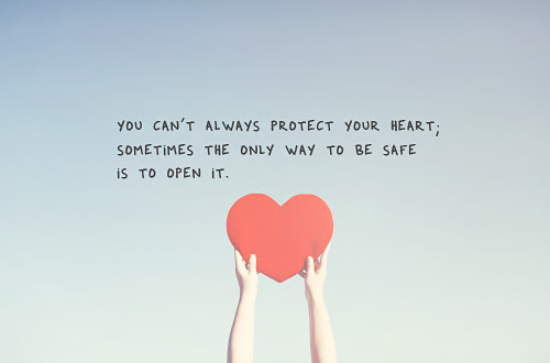 The Only Way To Be Safe Is To Open Your Heart Pictures Photos And
