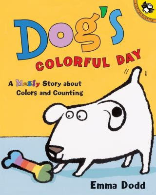 Cover image for Dog's colorful day : a messy story about colors and counting
