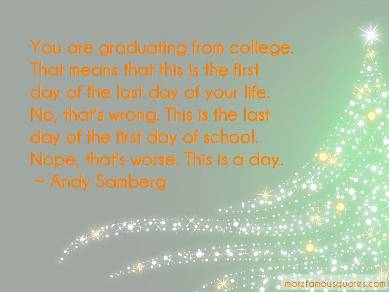 Quotes About Last Day Of College Top 7 Last Day Of College Quotes