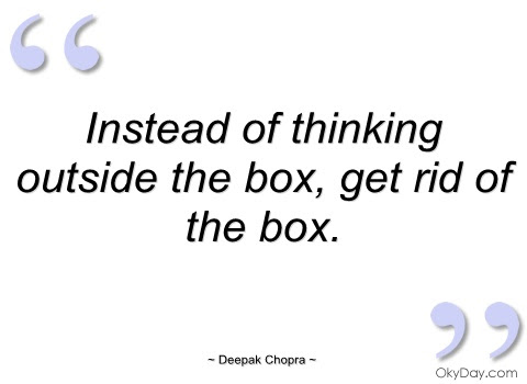 Quotes About Thinking Outside The Box 32 Quotes