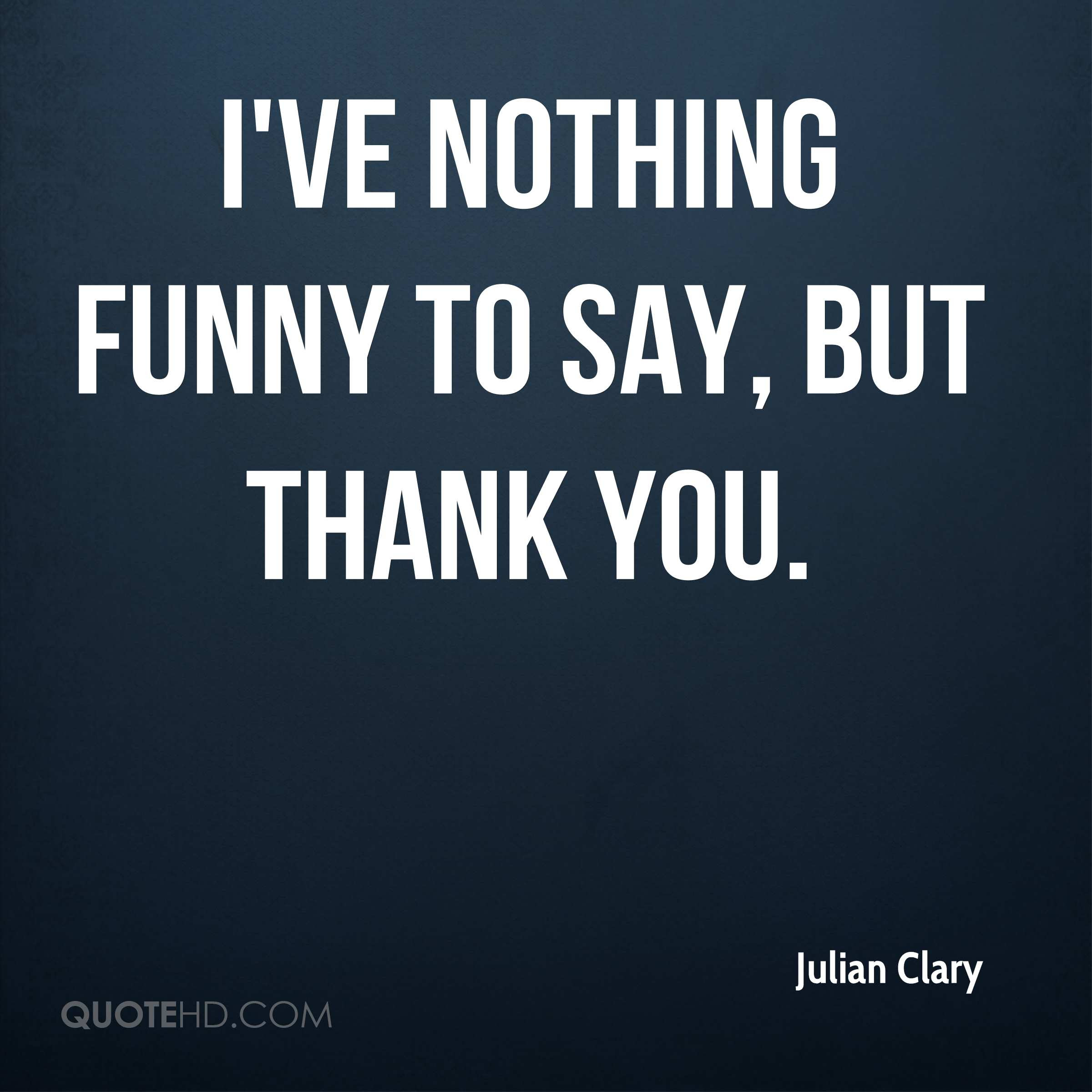 Julian Clary Quotes Quotehd