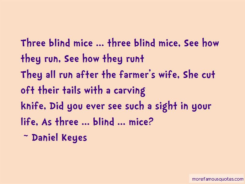 Blind Mice Quotes Top 10 Quotes About Blind Mice From Famous Authors