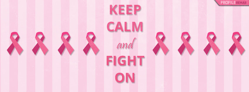 Keep Calm And Fight On Breast Cancer Facebook Cover Breast Cancer