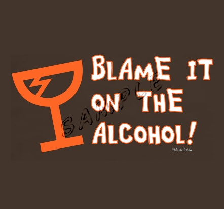 Blame it on the Alcohol Tee Shirt
