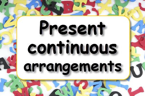 Present Continuous Future Arrangements Learnenglish Kids