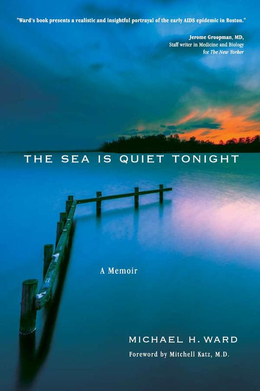 book cover for The Sea Is Quiet Tonight, a memoir by Michael H. Ward
