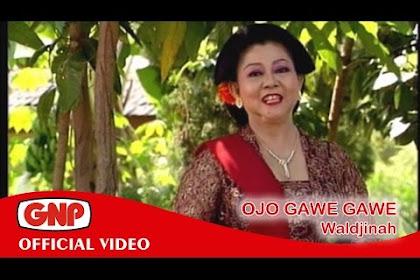 Lirik Lagu Jawa Waldjinah - Ojo Gawe Gawe