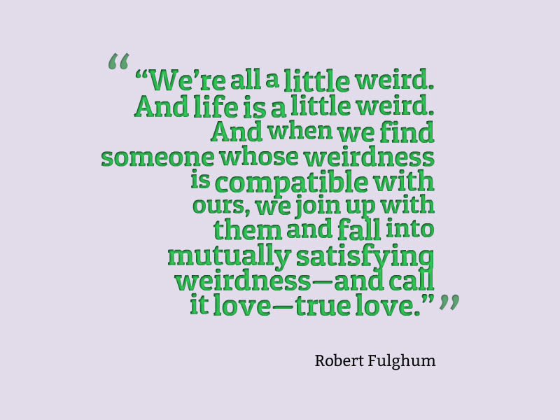 Robert Fulghum Quote About Love Awesome Quotes About Life