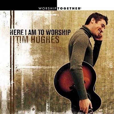 [LYRICS] Here I Am To Worship Lyrics by Tim Hughes