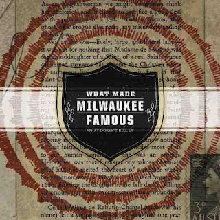 What Made Milwaukee Famous - What Doesn't Kill Us