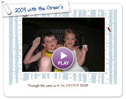 Click to play this Smilebox slideshow: 2009 with the Greer's