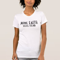 Faith and Fear Quote Saying T Shirts