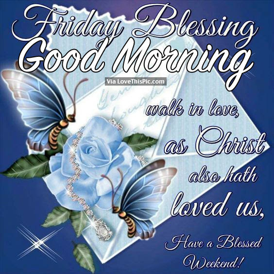 Friday Blessing Good Morning Pictures Photos And Images For