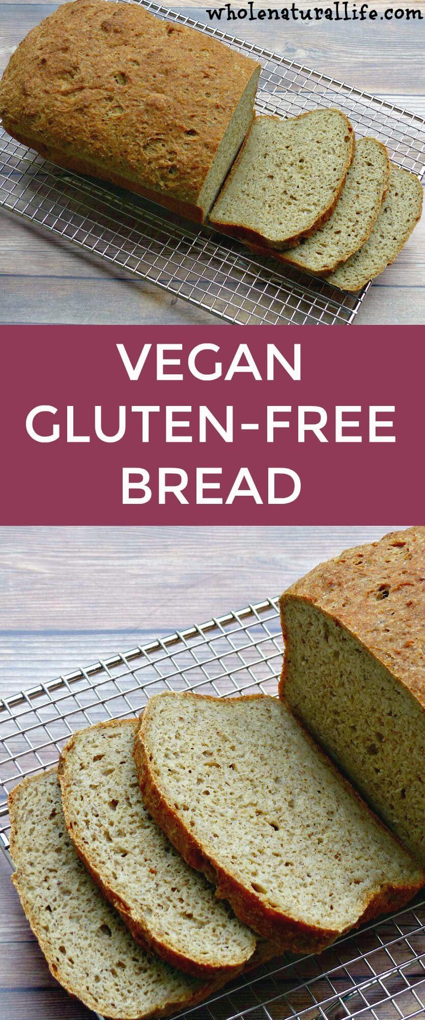 Vegan Gluten-free Bread - Whole Natural Life