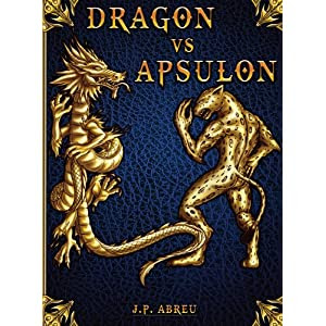 Dragón vs Apsulon (Spanish Edition)